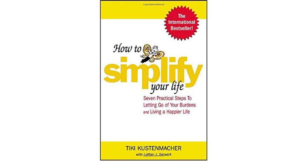 Simplify Your Life ชีวิตง้าย ง่าย หนทางสลัดความยุ่งเหยิงออกจากชีวิต
