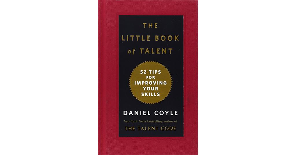 The Little Book of Talent 52 เคล็ดวิชาเปลี่ยนคนธรรมดาให้เป็นอัจฉริยะ